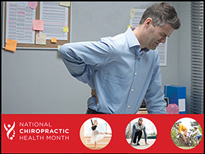 October: National Chiropractic Health Month;